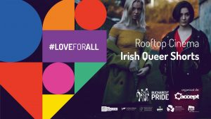 Rooftop Cinema | Irish Queer Shorts 2nd edition @ Fabrica Gastropub