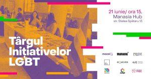 Târgul Inițiativelor LGBT @ Manasia Hub